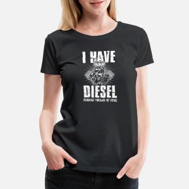 Semi Big Rig Diesel In My Veins Funny Truckers TShirt Meme - Women's Premium T-Shirt