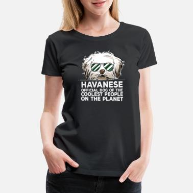 Havanese Havanese TShirt Official Dog of the Coolest People - Women's Premium T-Shirt
