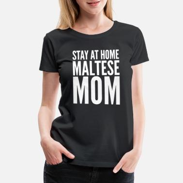 Maltese Mom Maltese Mom - Women's Premium T-Shirt
