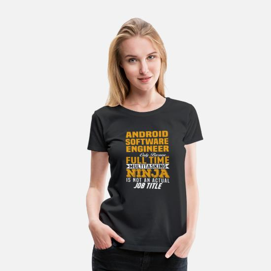 Funny T-Shirts - Android Software Engineer - Women's Premium T-Shirt black