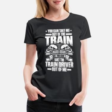 Train Driver Railroad Engineer Locomotive Engineer - Women's Premium T-Shirt