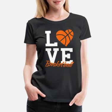 Basketball love basketball - Women's Premium T-Shirt
