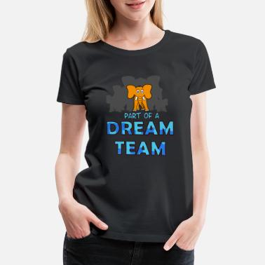 Trends Fashion 2018 Part of a Dreamteam. - Women's Premium T-Shirt