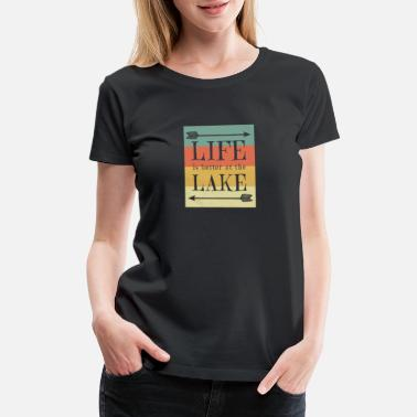 Happy Camper Life Is Better At The Lake - Camping Camp Fun - Women's Premium T-Shirt