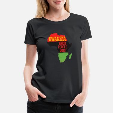 Black Culture Kwanzaa Blood People Land African American Culture - Women's Premium T-Shirt