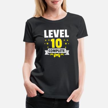 Level 10 Level 10 Complete Gamer Birthday | Funny Gamer - Women's Premium T-Shirt