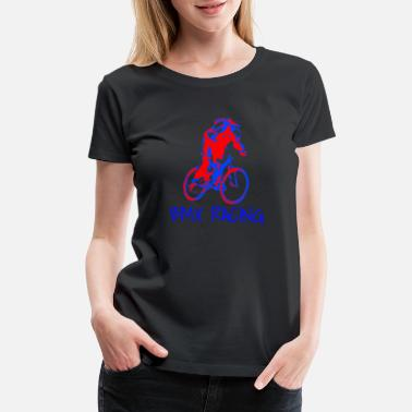 Bmx Race BMX BIke, BMX Racing, BMX Gifts - Women's Premium T-Shirt