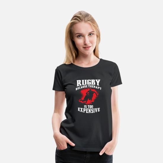 Rugby T-Shirts - Rugby Because Therapy Too Expensive Funny Rugby - Women's Premium T-Shirt black