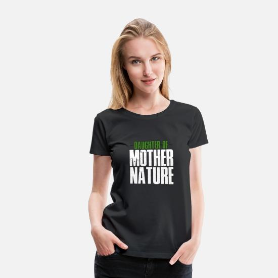 Forest T-Shirts - Daughter Of Mother Nature - Mother Nature -TB - Women's Premium T-Shirt black