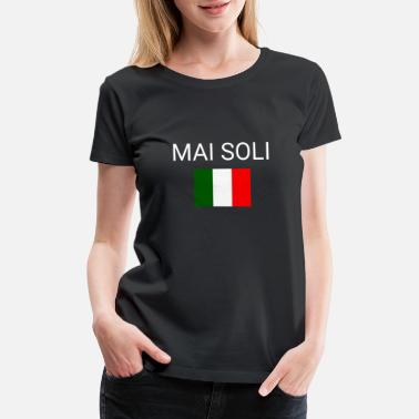Alone Quotes Italian Love Quotes Mia Soli Tshirt - Women's Premium T-Shirt