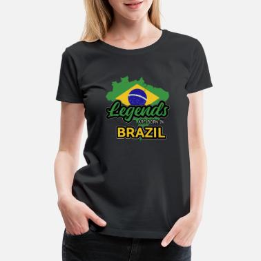 Sao Paulo Brazil Brazilian Brasil Legends Legend Born Gift - Women's Premium T-Shirt