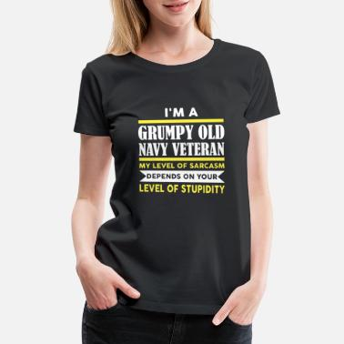 276d3cc7 i m a grumpy old navy veteran my level of sarcasm - Women's Premium.  New. Women's Premium T-Shirt