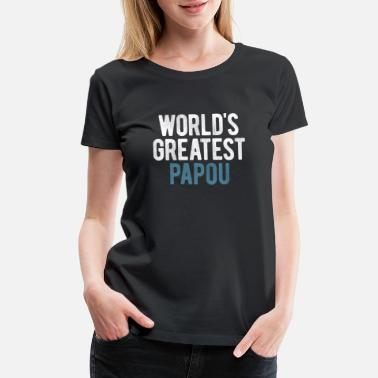 Amazing Worlds Greatest Papou - Women's Premium T-Shirt