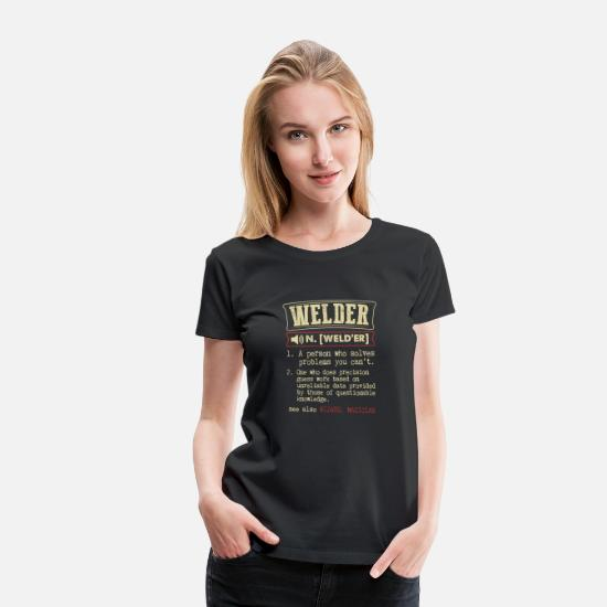 Funny T-Shirts - Welder Funny Dictionary Term Men's Badass T-Shirt - Women's Premium T-Shirt black