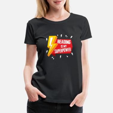 Reading Reading Is My Superpower - Women's Premium T-Shirt