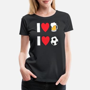 I Love Football I love Beer and football - Women's Premium T-Shirt