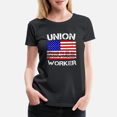 Unions Union Strong Ironworker Proud Labor American Flag - Women's Premium T-Shirt