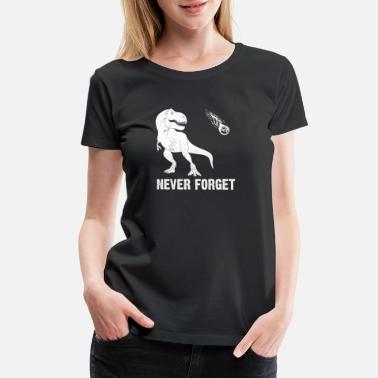 Trex Funny Never Forget Archaeologist Dinosaur T-Shirt - Women's Premium T-Shirt