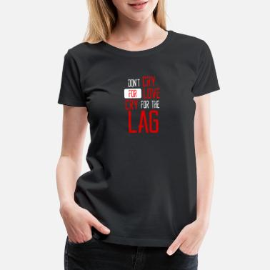 Lag Games Video Games - Gamer - Lag - Women's Premium T-Shirt