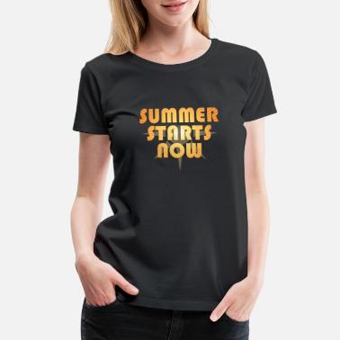 Hot Weather Summer products - Starts Now - Seasonal Gifts - Women's Premium T-Shirt