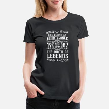 31th Birthday 1987 31 31th Birthday years Legends gift - Women's Premium T-Shirt