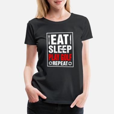 Rugby Eat Sleep Play Golf Repeat - Women's Premium T-Shirt