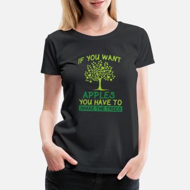 Shakes If you want apples - Women's Premium T-Shirt