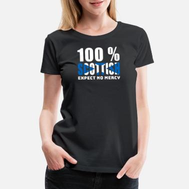 Glasgow 100 % SCOTTISH - EXPECT NO MERCY - Women's Premium T-Shirt