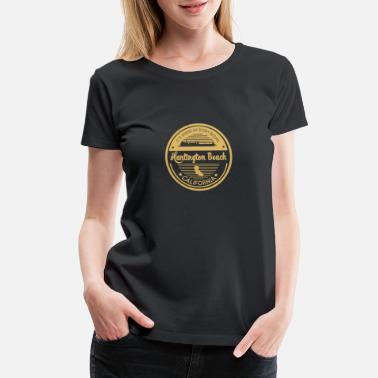 Huntington Huntington beach - Huntington beach - it's where - Women's Premium T-Shirt