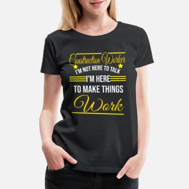 Passion Construction Worker Gift - Women's Premium T-Shirt