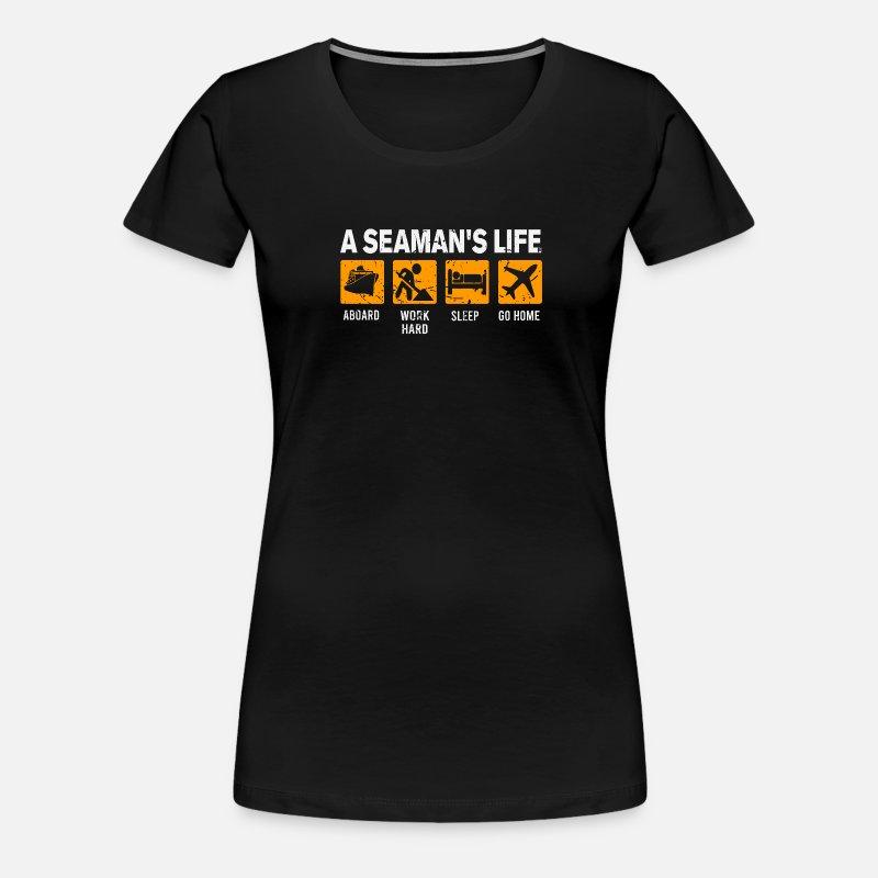 Seaman Life,Seafarer Job,Sea Captain Career Women's Premium T-Shirt - navy