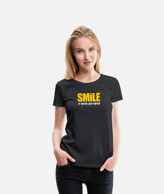 Young T-Shirts - Smile If You ve Just Farted - Women's Premium T-Shirt black