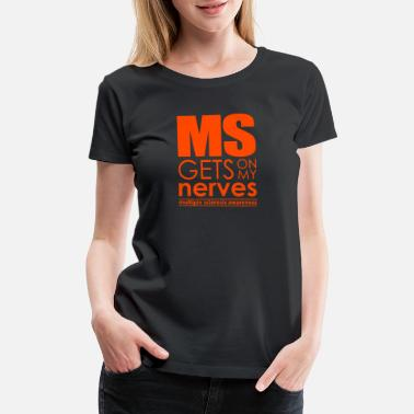 Ms New Design Ms Gets On My Nerves Best Seller - Women's Premium T-Shirt