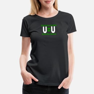 Undetectable Undetectable Uninfectious Virus - Women's Premium T-Shirt