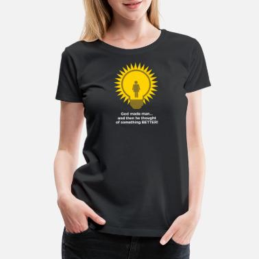 Eve God Created Adam & Eve.And Then Something Better! - Women's Premium T-Shirt