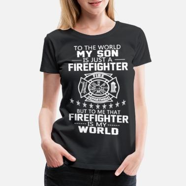 Firefighters Girl MY SON IS FIREFIGHTER - Women's Premium T-Shirt