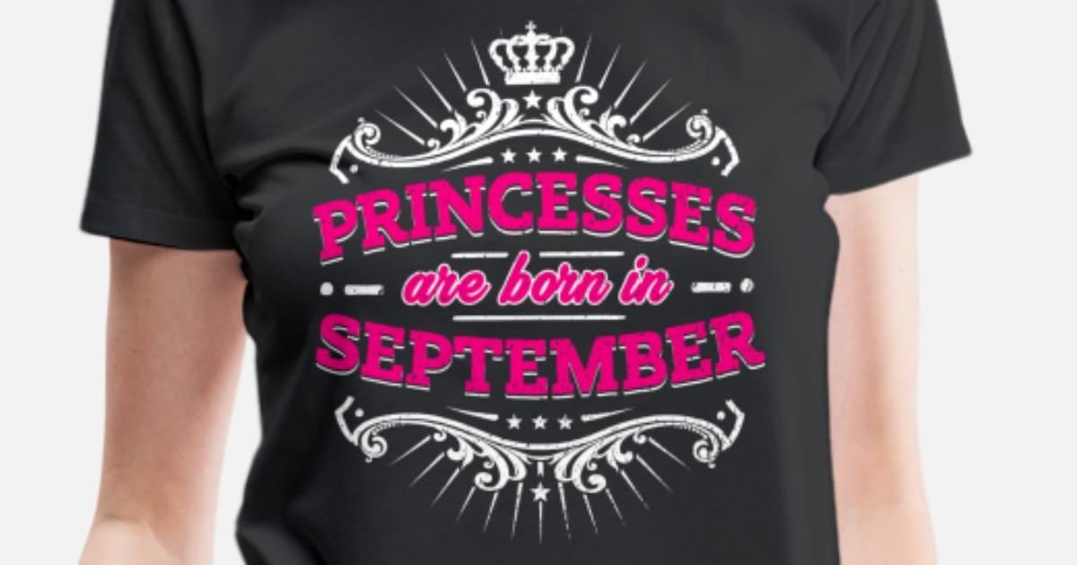 Princesses Are Born In September Birthday Shirt Womens Premium T