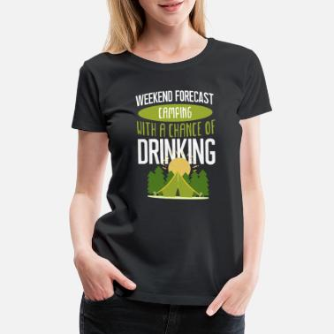Glamping Funny Camping With Chance Of Drinking design - Women's Premium T-Shirt