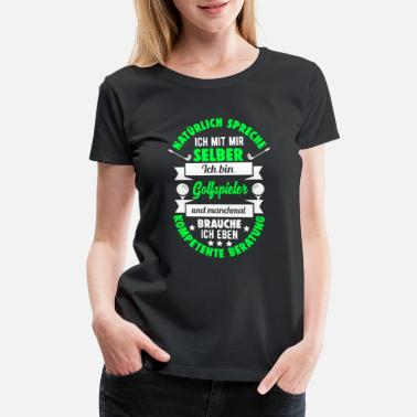 Golf Clubs Golf Golfing birthday gift - Women's Premium T-Shirt