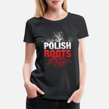 German Roots German Grow with Polish Roots Homeland Gift - Women's Premium T-Shirt