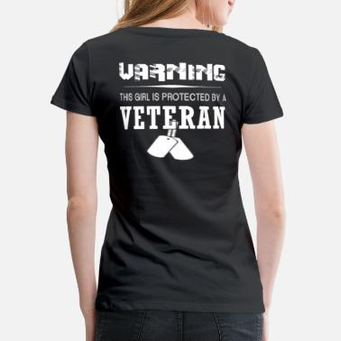 This Girl Is Protected By A Veteran - Women's Premium T-Shirt