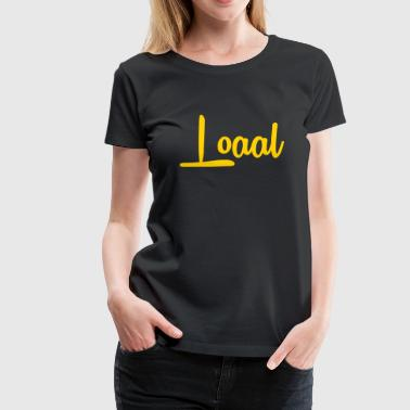 Loaal Original - Women's Premium T-Shirt