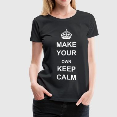 Keep Calm and Carry On Crown - Women's Premium T-Shirt