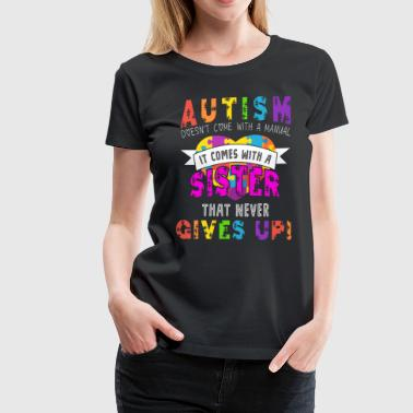 Autism Awareness Shirt, Autism Sister - Women's Premium T-Shirt
