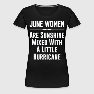 June women are sunshine mixed - Women's Premium T-Shirt