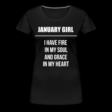 January girl I have fire in my soul - Women's Premium T-Shirt