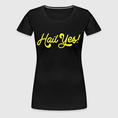 Hail Yes! Michigan Shirts Apparel Tees - Women's Premium T-Shirt