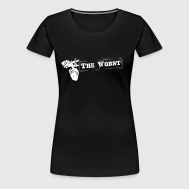 # The Worst  - Women's Premium T-Shirt