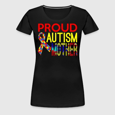 Proud Autism Mother Awareness - Women's Premium T-Shirt