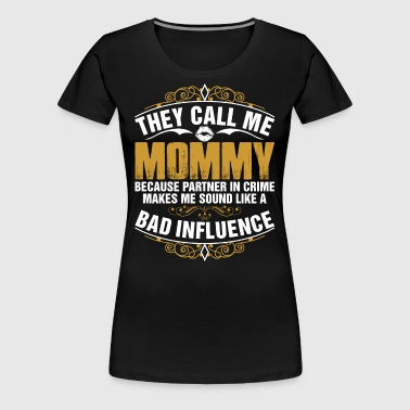 They Call Me Mommy - Women's Premium T-Shirt